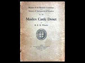 Maiden Castle, Dorset :Reports of the Research Committee of the Society of Antiquaries of London No. XII by R. E. M. Wheeler