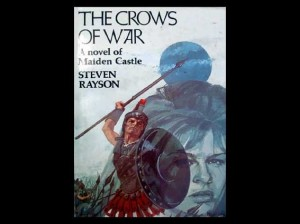 The Crows of War: A Novel of Maiden Castle by Steven Rayson,1974