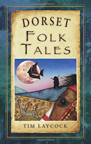 Dorset Folk Tales by Tim Laycock